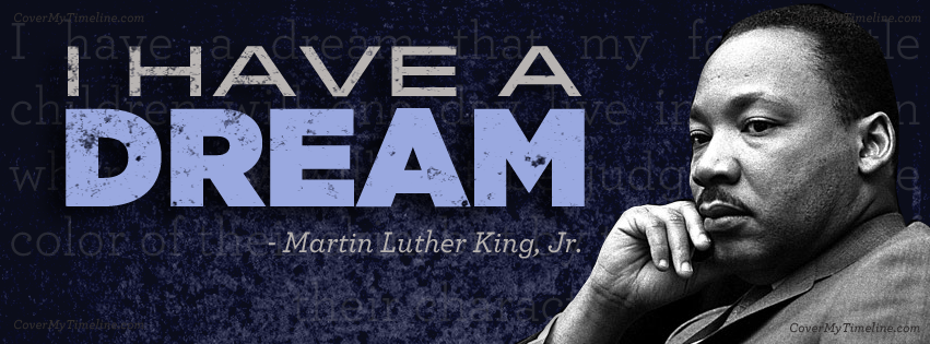 Martin Luther King, Jr. Facebook Timeline Cover I have