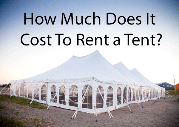 2020 Average Tent Rental Rates How Much Does It Cost to