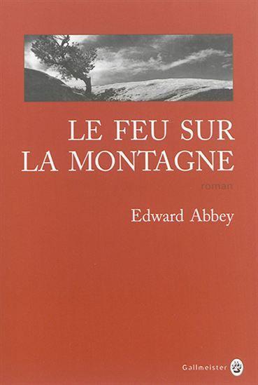 Le Feu sur la montagne - EDWARD ABBEY #renaudbray #librairie #bookstore #livre #book #litterature