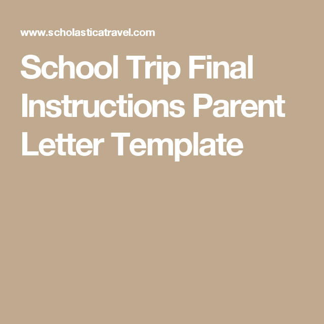 School Trip Final Instructions Parent Letter Template On The Blog - Parent letter template