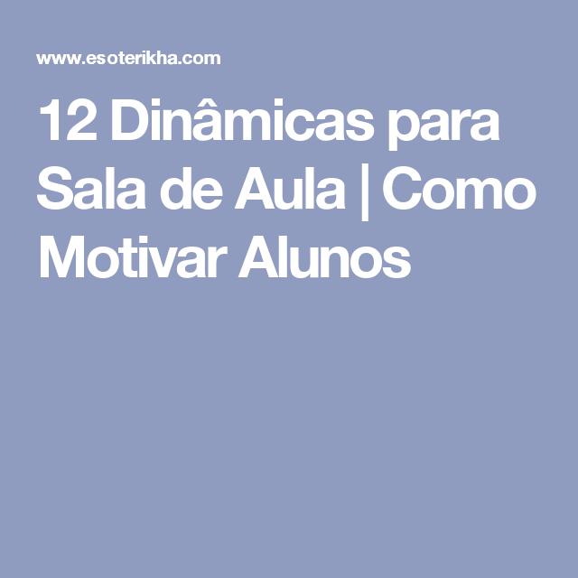 12 Dinâmicas Para Sala De Aula Como Motivar Alunos Aulas