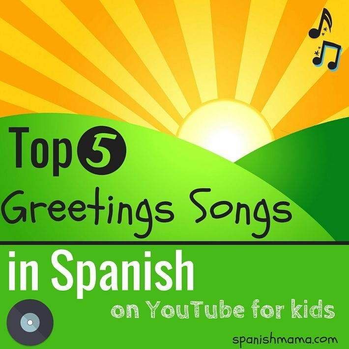 Spanish greetings songs the best on youtube for kids spanish our favorite songs for learning greetings in spanish with kids with link to youtube m4hsunfo