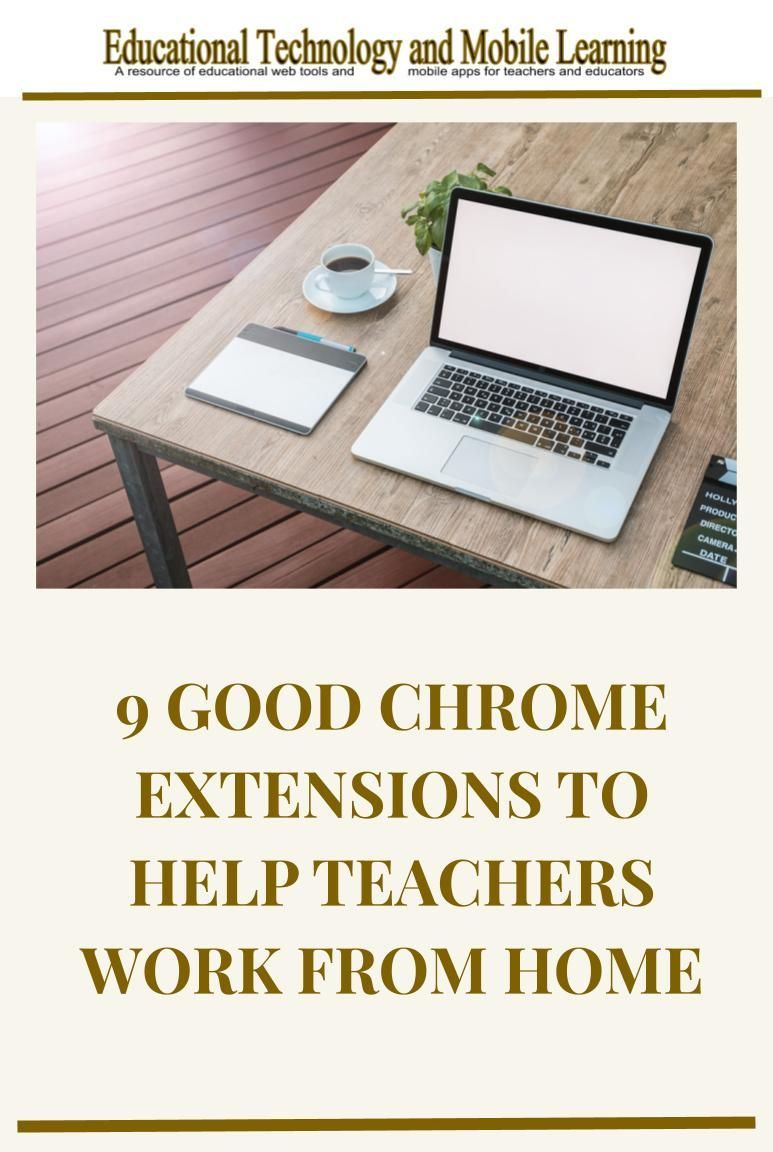 9 Good Chrome Extensions to Help Teachers Work from Home