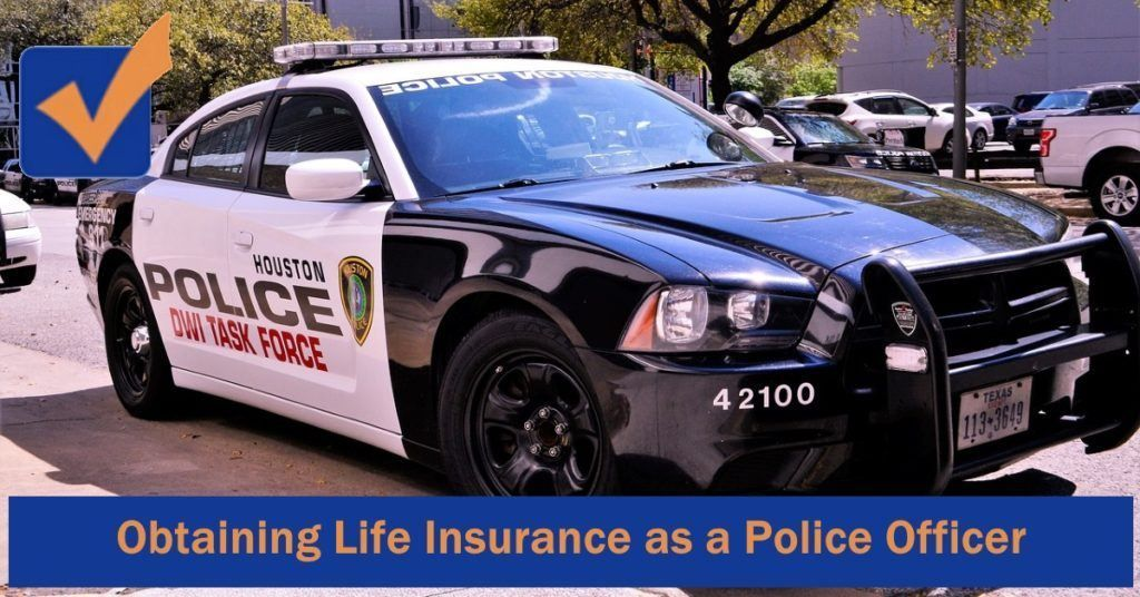 Life Insurance For Police Officers Law Enforcement Personnel
