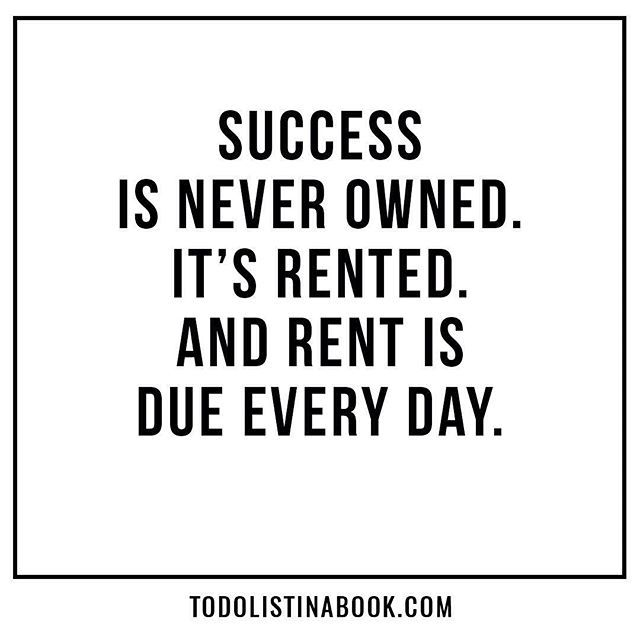 Success Is Never Owned It S Rented And Rent Is Due Every Day Inspirational Quotes Planner Book Quotes