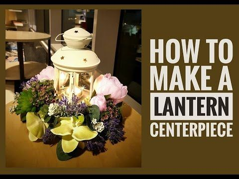 How to create a Lantern Centerpiece using Artificial Flowers ...