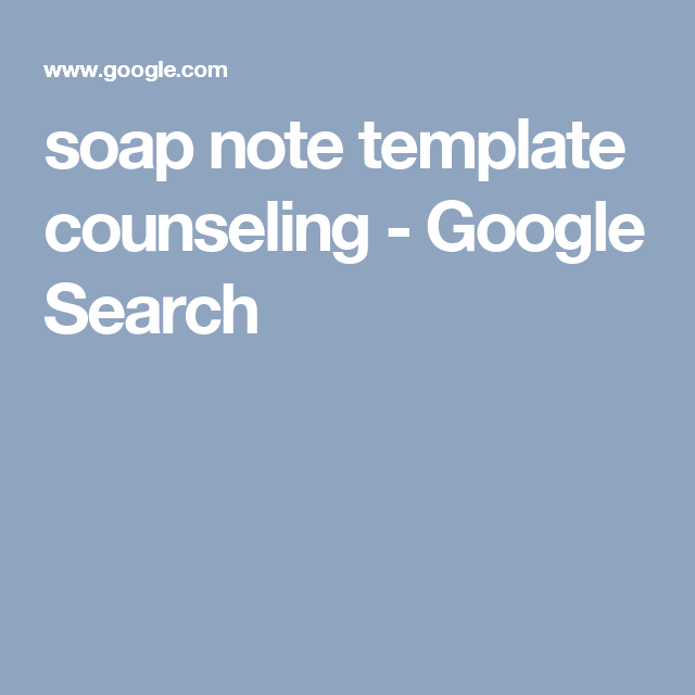 Soap Note Template Counseling  Google Search  Counselling