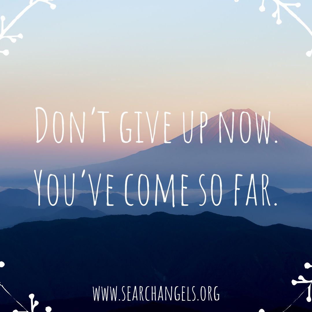 Don't give up now  You've come so far  | Messages of Hope