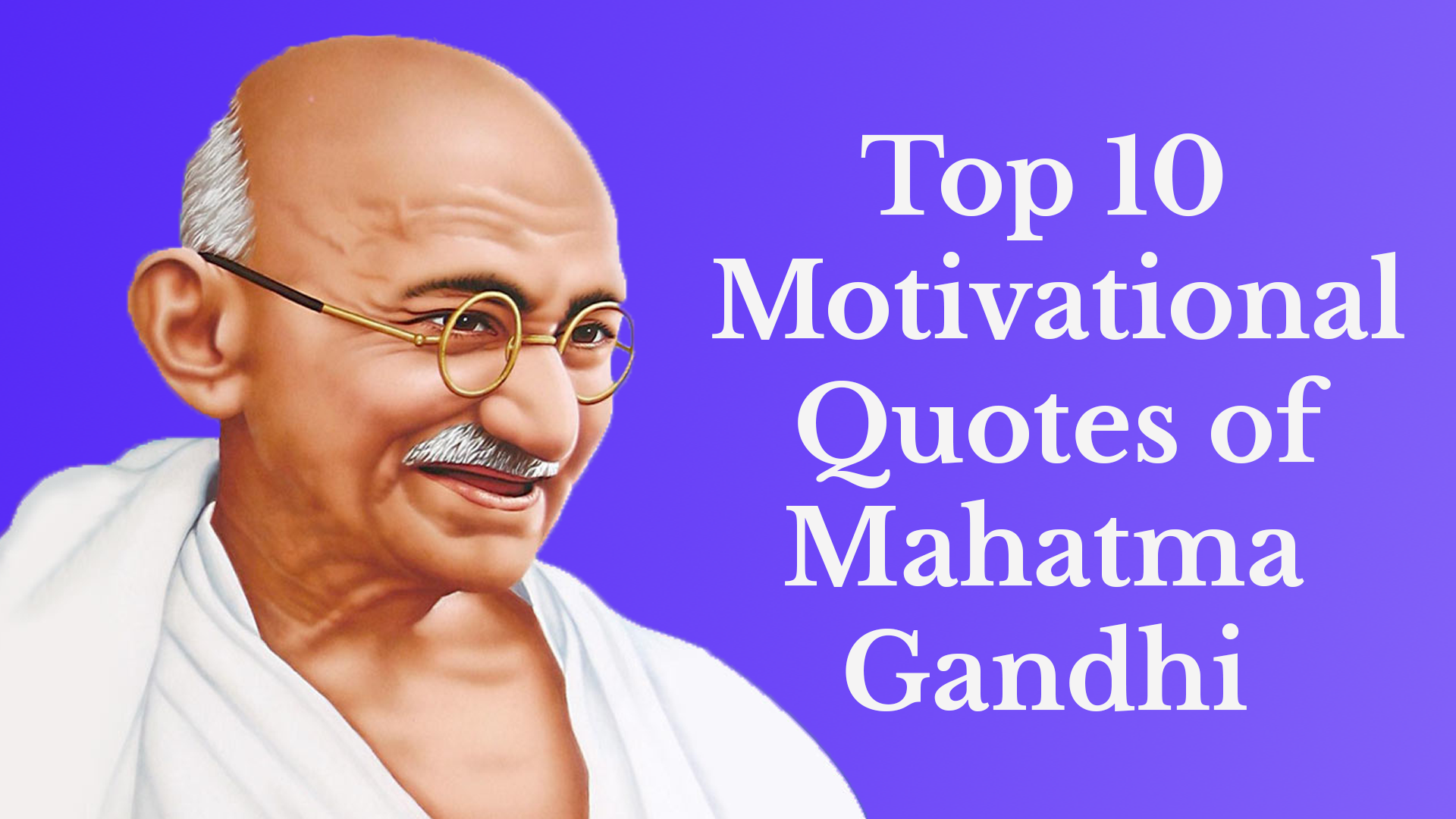 Top 10 Mahatma Gandhi Motivational Quotes In Hindi And