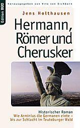 Hermann, Römer und Cherusker, Jens Holthausen