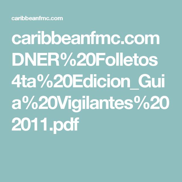 caribbeanfmc.com DNER%20Folletos 4ta%20Edicion_Guia%20Vigilantes%202011.pdf