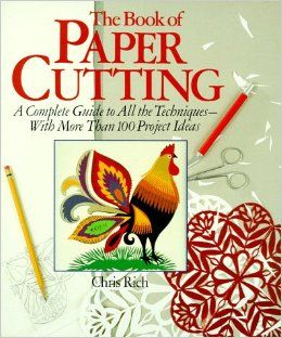 :: Crafty :: Paper :: The Book Of Paper Cutting: A Complete Guide To All The Techniques ...