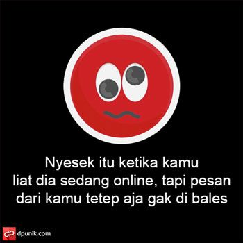 Kata Kata Nyesek Chat Ga Dibales Quotes Rindu Funny Quotes