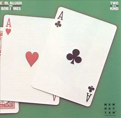 Two of a Kind - Bob James,Earl Klugh | Songs, Reviews