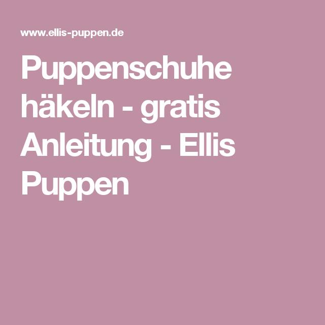 Puppenschuhe häkeln - gratis Anleitung - Ellis Puppen | Muster ...