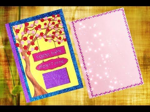 How To Decorate Project Files With Cover Page And Border Cover Page Decoration Youtube Page Decoration Scrapbook Cover Project Cover Page