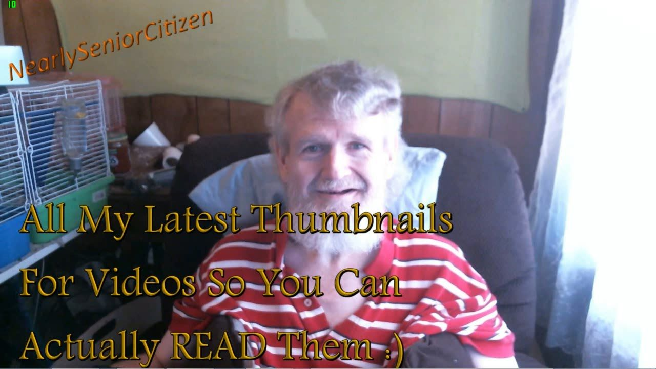 all my latest thumbnails- funny stuff :) | nearlyseniorcitizen