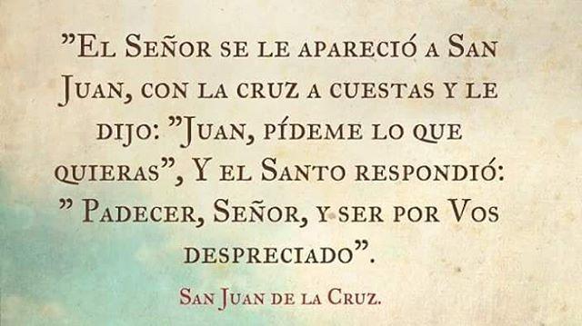 """""""Padecer, Señor, y ser por Vos despreciado"""" #SanJuandelaCruz 🙏 #amor_catolico #padecerporvosSeñor  #misericordiosocomoelpadre #tomatuCruzysigueme"""