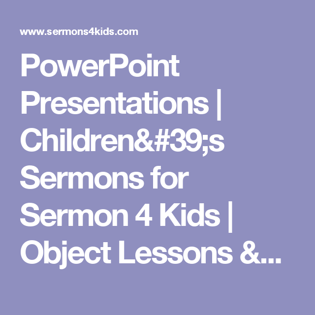 PowerPoint Presentations | Children's Sermons for Sermon 4 Kids