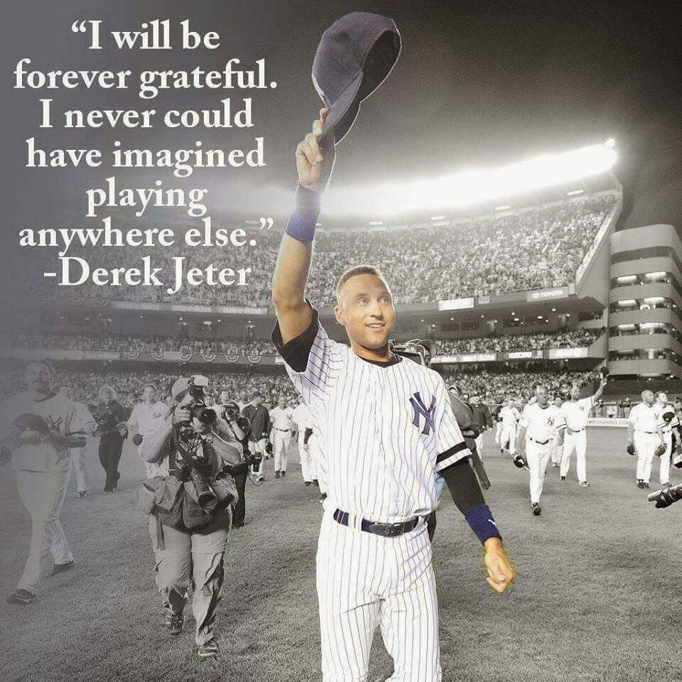 Quote From Derek Jeter 2 Both Retired Of The Ny Yankees Derek Jeter Yankees Team Go Yankees
