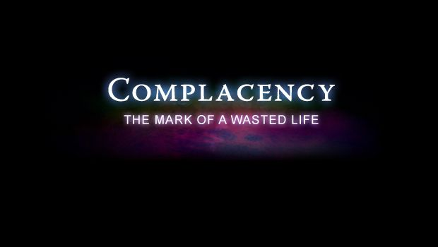 Complacency Quotes Impressive Complacency Is The Mark Of A Wasted Life On Left Wrist Asap
