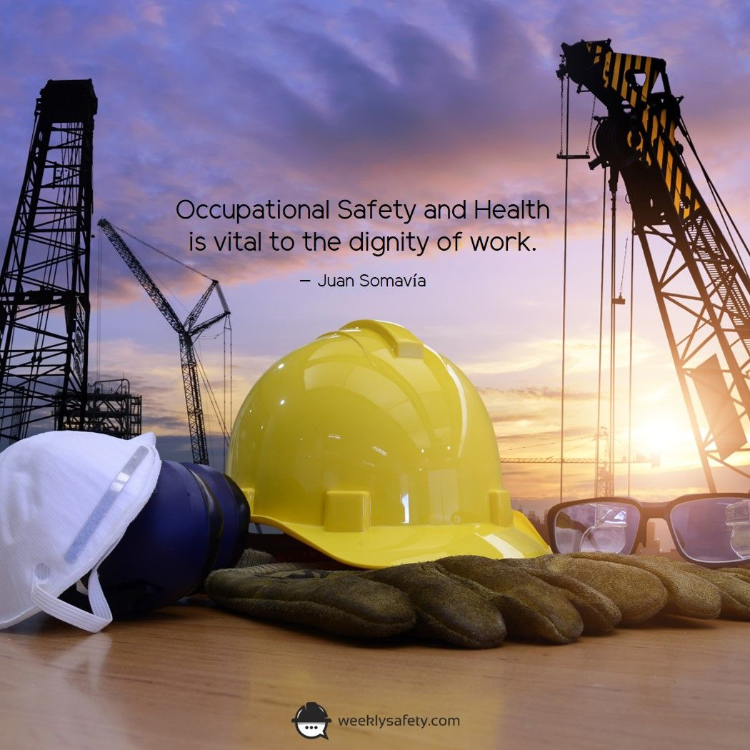 Occupational Safety And Health Is Vital To The Dignity Of