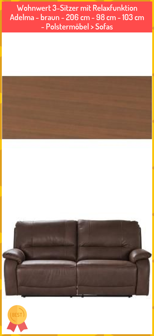 Wohnwert 3 Sitzer Mit Relaxfunktion Adelma Braun 206 Cm 98 Cm 103 Cm Polstermobel Sofas Wohnwert 3 Sitzer Mit Relaxf In 2020 Sectional Couch Couch Sofa
