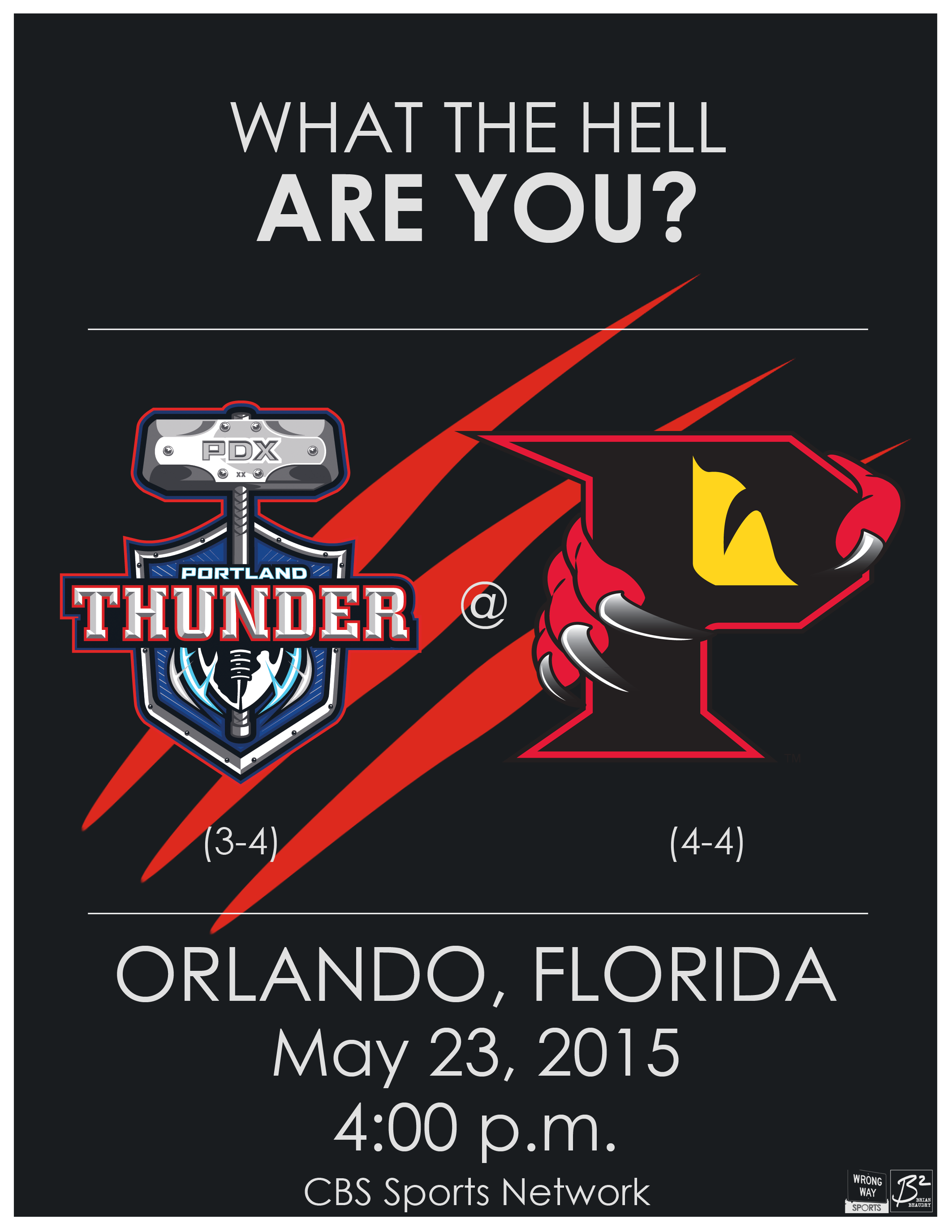 Tagline: What the hell are you? Portland Thunder (3-4) vs. Orlando Predators (4-4) in Orlando, Florida on May 23, 2015 at 4 p.m. Game will be televised on CBS Sports Network.