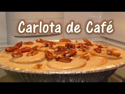 Carlota De Cafe Facil De Preparar Youtube Carlota De Cafe Carlota Receta Cafe Recetas