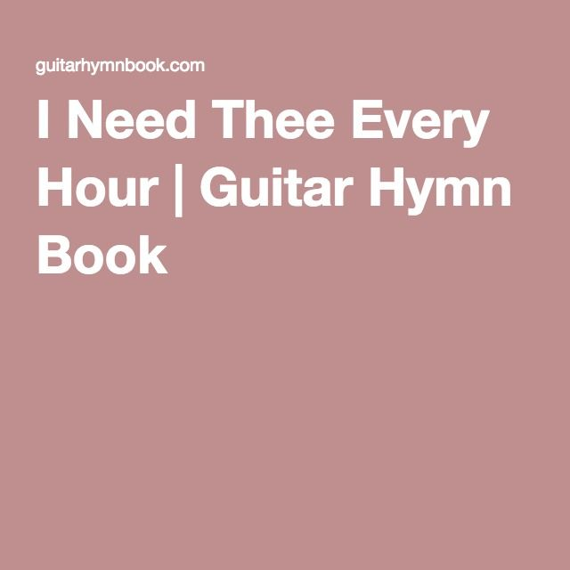 I Need Thee Every Hour | Guitar Hymn Book | Chords | Pinterest ...