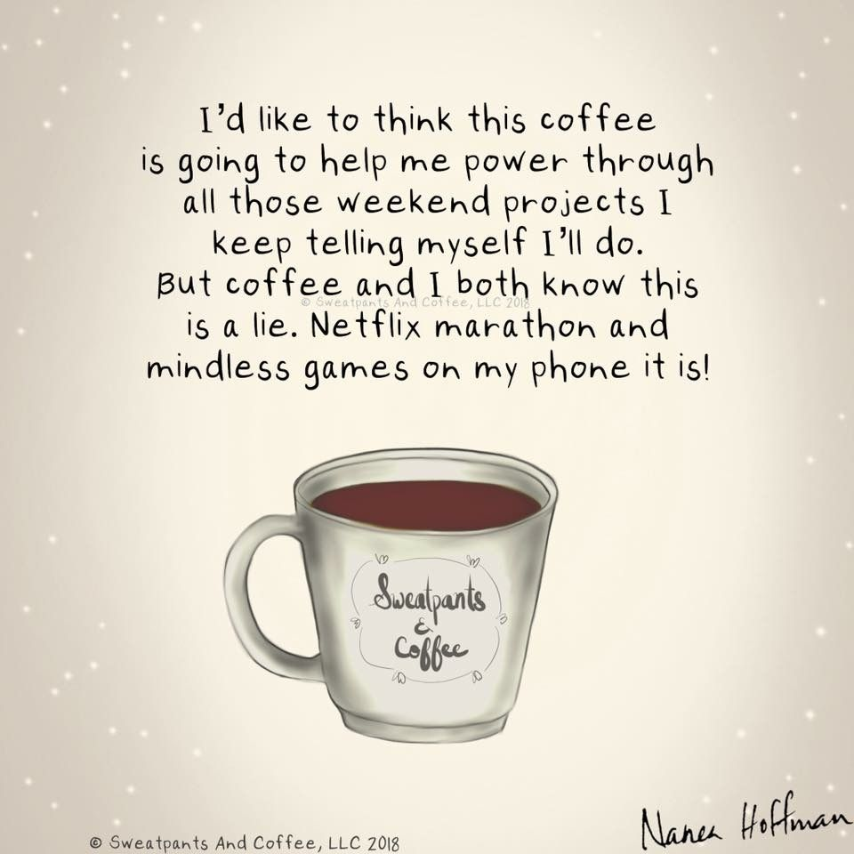 Sweatpants And Coffee Coffee Obsession Coffee Quotes Coffee Quotes Funny