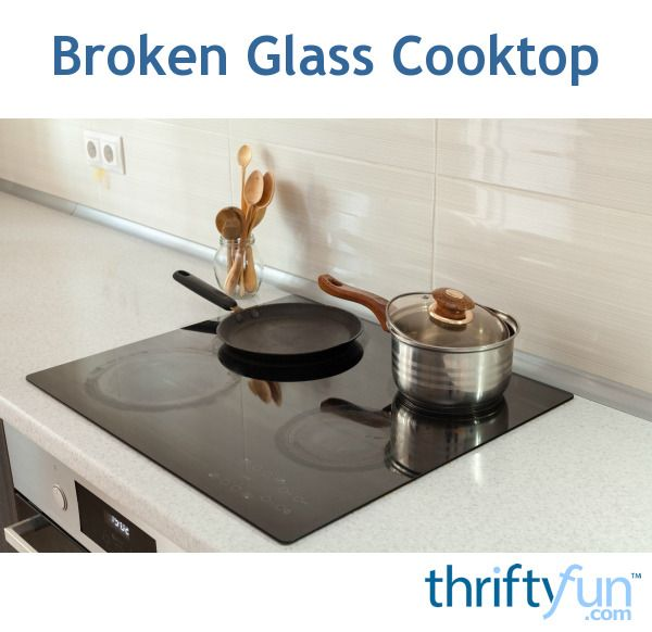 Repairing A Broken Glass Cooktop Glass Cooktop Glass Cooktop Repair Cooktop Repair