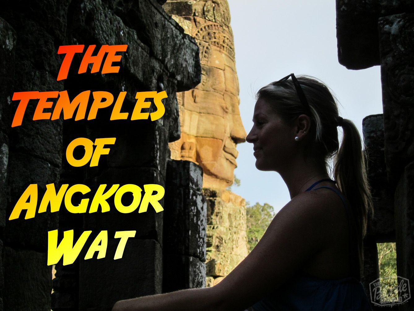 The Temples of Angkor Wat - The Blonde Abroad