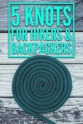 Photo of 5 Knots Every Hiker and Backpacker Should Know