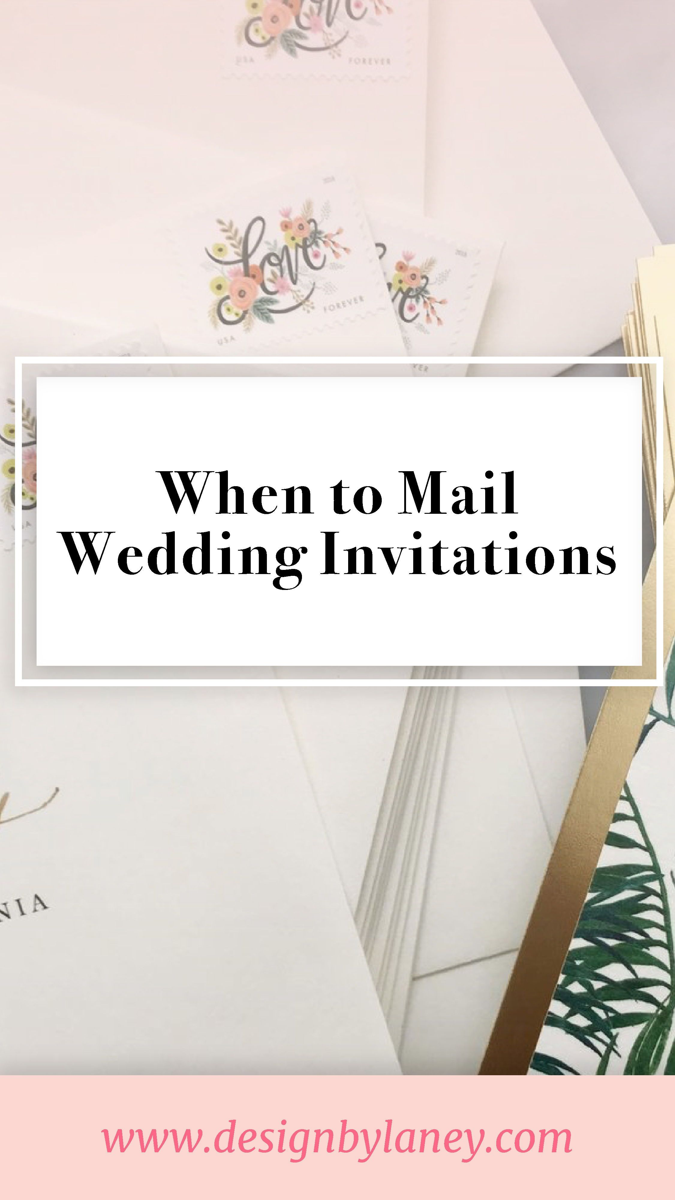 When To Mail Wedding Invitations Designbylaney Com Mail Wedding Invitations Wedding Invitations Wedding Invitation Etiquette
