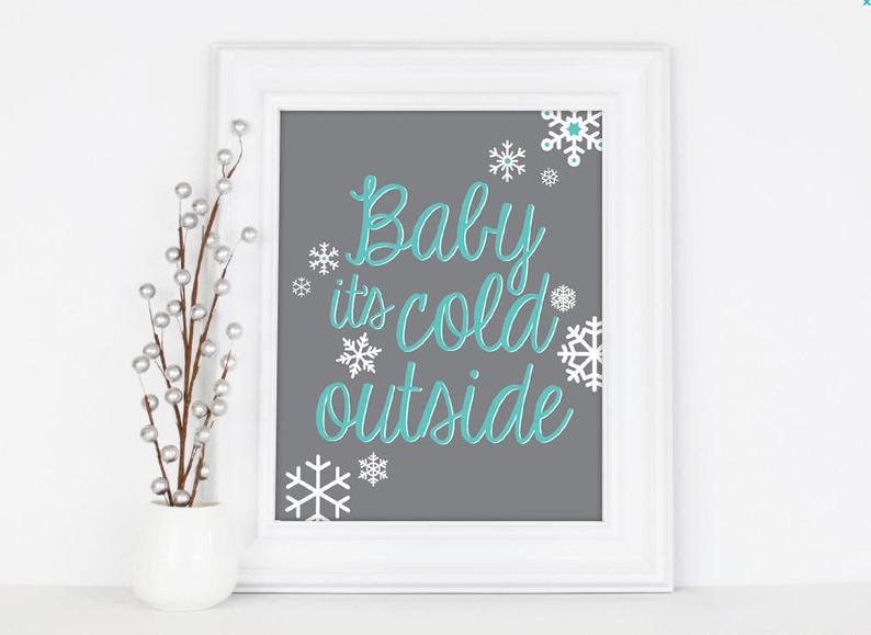 Baby It's Cold Outside PRINTABLE, 8x10, Winter Decor, Art Print, Song Lyric Art, New Year ...