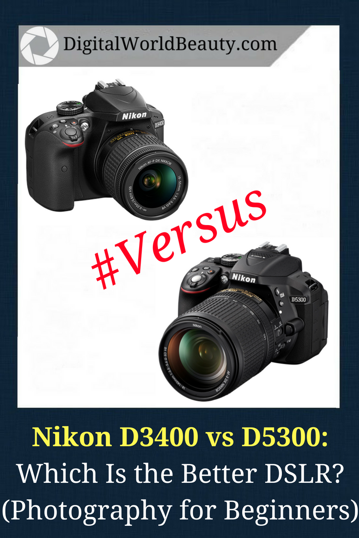 Nikon D3400 vs D5300: Which is the better DSLR for beginners? These are the cameras that continue to spark debates for how amazing both SLR cameras are for amateur photographers. Best of all? They are under $500, give or take. | #Nikon #DSLR #NikonD3400vsD5300 #NikonCameras #Versus #Photography #Under500 #cheap #amateurphotographer #beginnerphotographer #LosAngeles #NewYork #Chicago #Houston #newpin #repin #SLRcameras