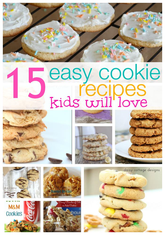 15 Easy Cookie Recipes Kids Love Easy Cookies Easy Cookie Recipes Cookie Recipes For Kids