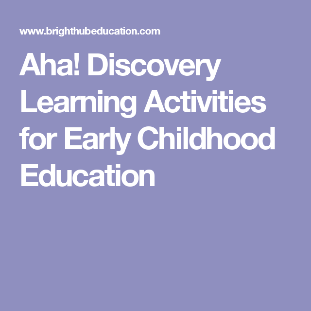 Aha! Discovery Learning Activities for Early Childhood ...