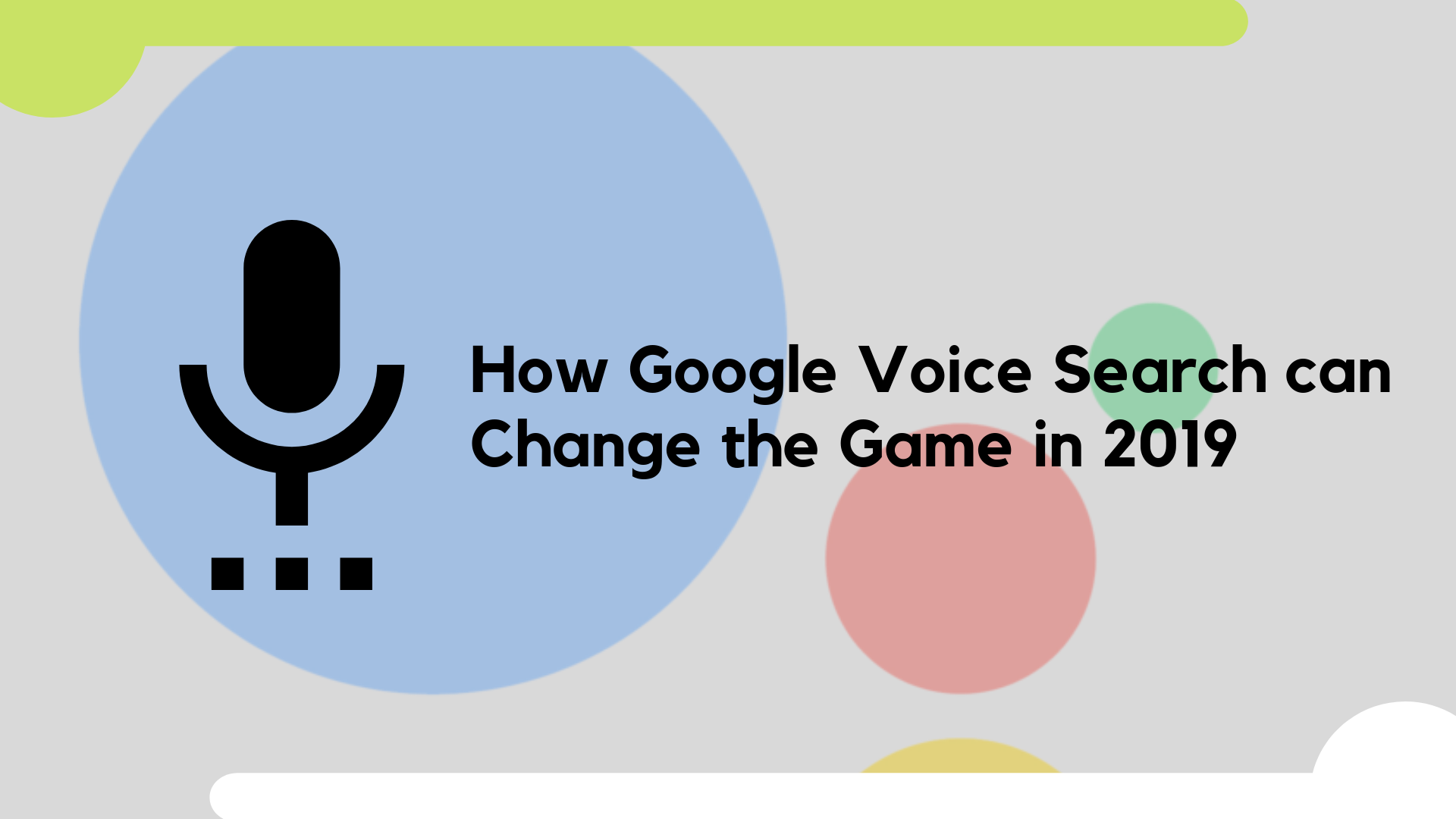 How Google Voice Search Can Change The Game In 2019 Matchbox Google Voice The Voice Writing