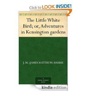683b07ea8c8b994eda6559e328a88154 - The Little White Bird Or Adventures In Kensington Gardens