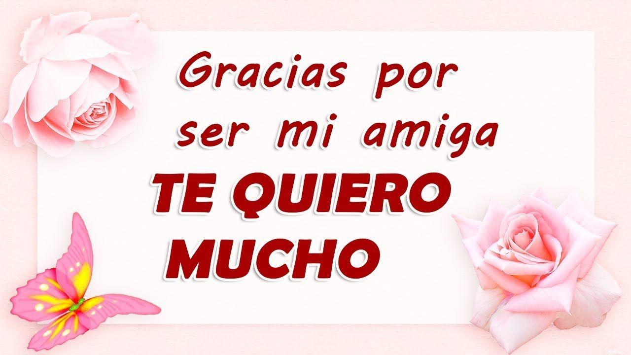 Gracias por ser mi amiga TE QUIERO MUCHO | Frases de amistad ...
