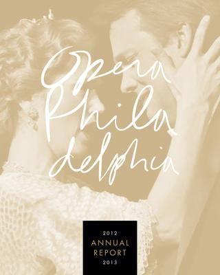 Opera Philadelphia 2013 Annual Report
