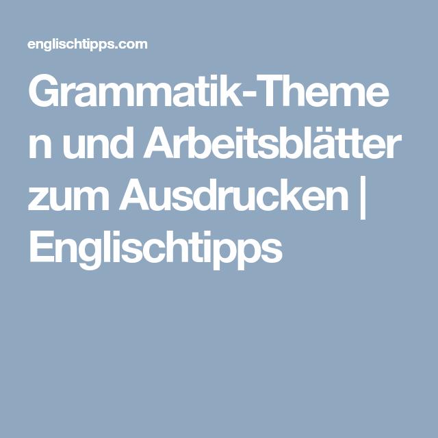Grammatik-Themen und Arbeitsblätter zum Ausdrucken | Englischtipps ...