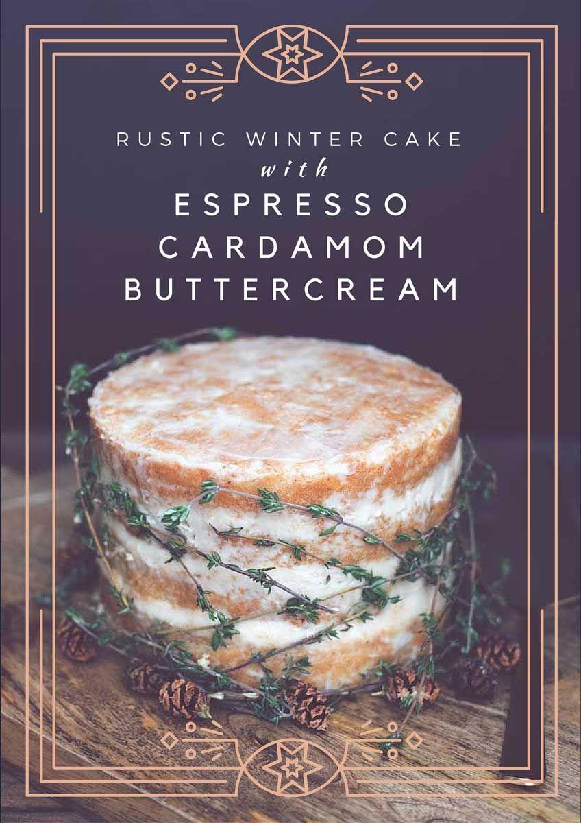 Gorgeous Winter Wedding Rustic Cake Design With Espresso Cardamom Buttercream Frosting