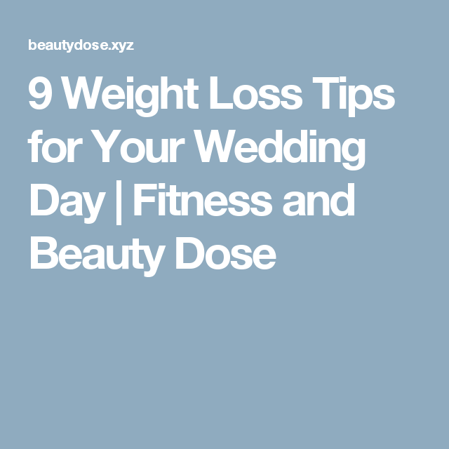 9 Weight Loss Tips for Your Wedding Day  |  Fitness and Beauty Dose