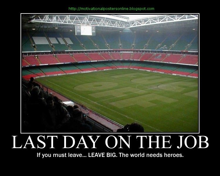Last Day On The Job Motivational Posters Online