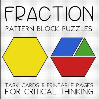 Fraction Pattern Block Puzzles Task Cards Printables For Critical Thinking Fractions Pattern Blocks Task Cards Pattern block fraction worksheets