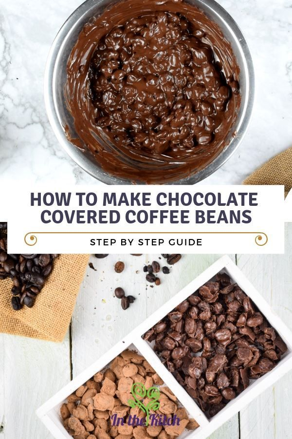 How to Make Chocolate Covered Coffee Beans - In the Kitch