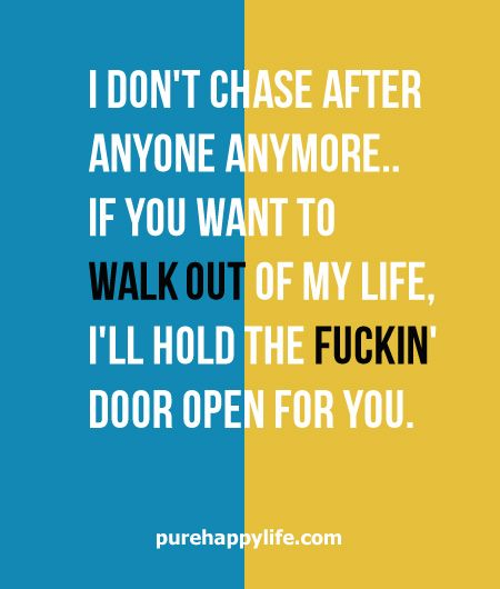 Life Quote I Dont Chase After Anyone Anymore Live Love Laugh